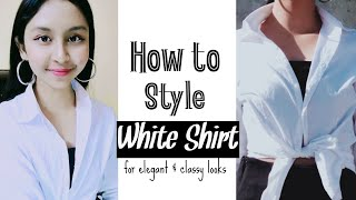 6 Easy Ways to Style a White Shirt | Styling Basics | How to wear White Shirt, Outfit ideas