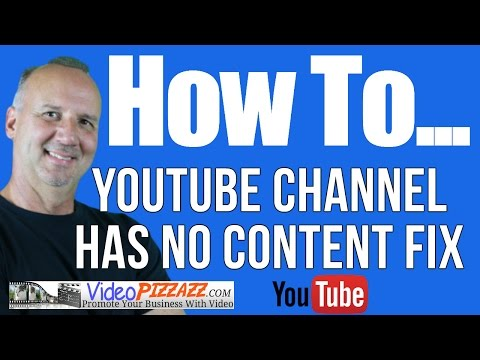 VideoPizzazz - How To Fix - YouTube Channel - This channel has no content