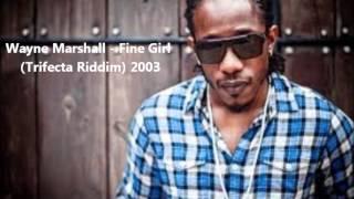 Wayne Marshall - Fine Girl (Trifecta Riddim) 2003