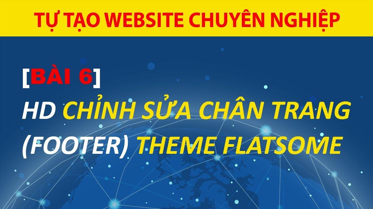 [Bài 6] Hướng Dẫn Chỉnh Sửa Chân Trang Theme Flatsome Website WordPress