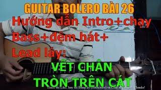 Vết Chân Tròn Trên Cát (Hướng dẫn Intro+chạy Bass+đệm hát+Lead láy) - Bài 26
