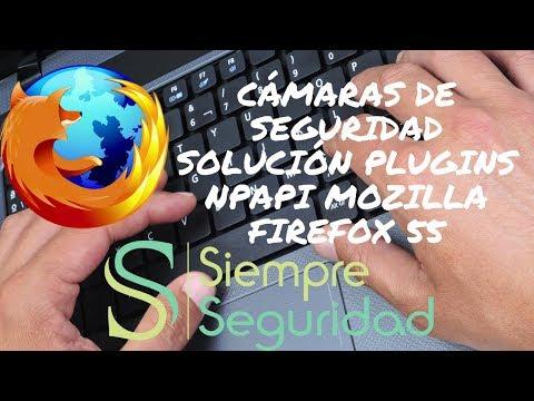 Plugins NPAPI Mozilla Firefox 55 (Mozilla Firefox 54) - Cámaras de seguridad