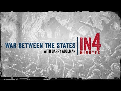The War Between The States: The Civil War In Four Minutes