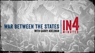 The Civil War in Four Minutes: The War Between the States