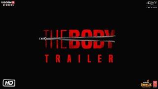 The Body - Trailer | Rishi Kapoor, Emraan Hashmi, Sobhita Dhulipala, Vedhika