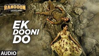 Ek Dooni Do Full Audio Song | Rangoon | Saif Ali Khan, Kangana Ranaut, Shahid Kapoor | T-Series