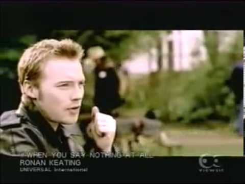 when you say nothing at all- Ronan Keating