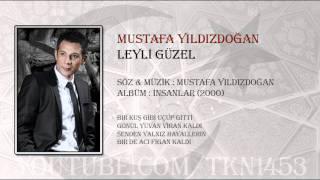 Mustafa YildizdoĞan - Leylİ GÜzel