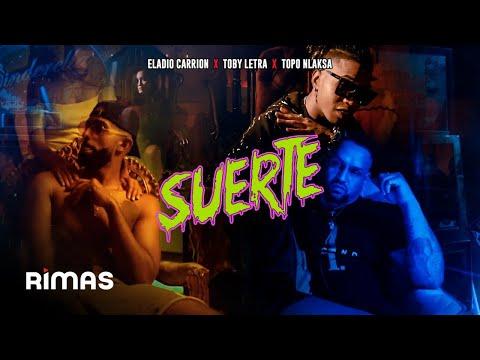Suerte - Eladio Carrion x Toby Letra x Topo Nlaksa