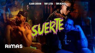 Смотреть клип Eladio Carrion X Toby Letra X Topo Nlaksa - Suerte