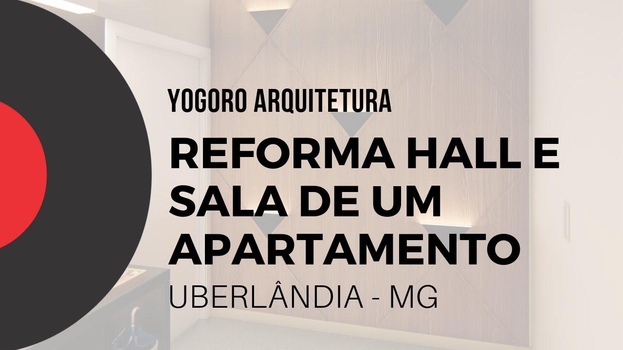 Reforma de sala e hall - Uberlândia/MG - Yogoro Arquitetura