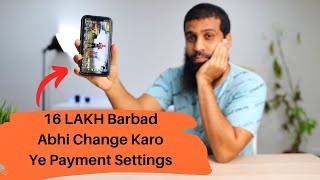 Change iPhone Payment Settings Now | 16 lakh lost in Pubg