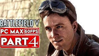 BATTLEFIELD 5 Campaign Gameplay Walkthrough Part 4 [1080p HD 60FPS PC MAX SETTINGS] - No Commentary