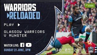 Warriors Reloaded | 2015 PRO12 Final v Munster | May 2015