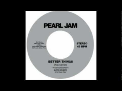 Pearl Jam - Better Things (The Kinks)