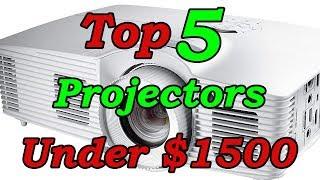 Top 5 Best Projectors Under $1500 for 2018