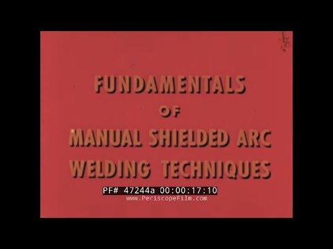 FUNDAMENTALS OF MANUAL SHIELDED ARC WELDING Pt. 1  FLAT & HORIZONTAL POSITIONS 47244a