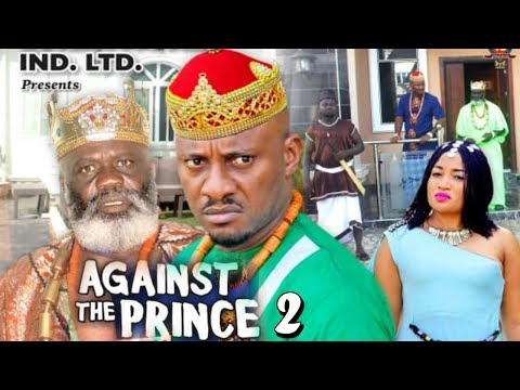 AGAINST THE PRINCE SEASON 2 - Yul Edochie | New Movie | 2019 Latest Nigerian Nollywood Movie