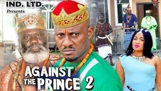 AGAINST THE PRINCE SEASON 2 - Yul Edochie | New Movie | 2019 Latest Nigerian Nollywood Movie
