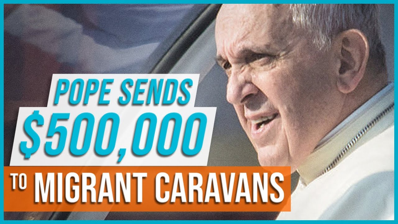 Pope Sends $500,000 to Migrant Caravans