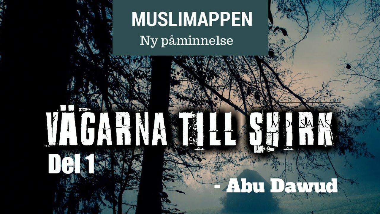 Vägarna till shirk, dvs avgudadyrkan   del 1   Muslimappen