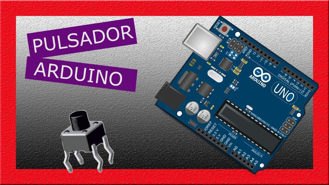 Arduino: Cómo encender un led con un pulsador | Push Button and LED control with the Arduino.