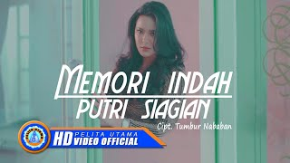 Download lagu Putri Siagian - Memori Indah - Lagu Batak - Lagu Batak Terbaru ( Official Music Video )