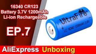 AliExpress Unboxing EP.7 16340 CR123 Battery 3.7V 1200mAh Lithium Li-ion Rechargeable