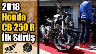 Yeni 2018 Honda CB 250 R   İlk Sürüş