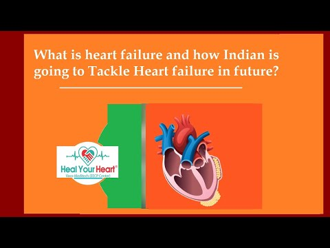 what is heart failure and how indian is going to tackle heart failure in future