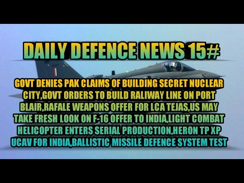 NEWS 15:LCA TEJAS,INDIAN QR SAM DEAL,FRESH LOOK ON F-16 OFFER,INDIA DENIES PAKISTAN'S CLAIMS,LCH