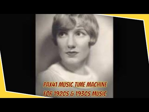 1920s Music Singing Sensation Marion Harris-- It Had To Be You @Pax41