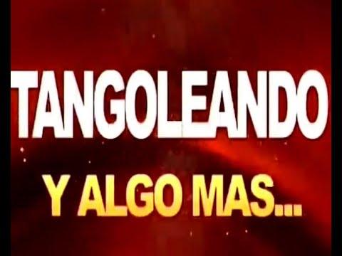 TANGOLEANDO - Programa 14 - 02-04-2020