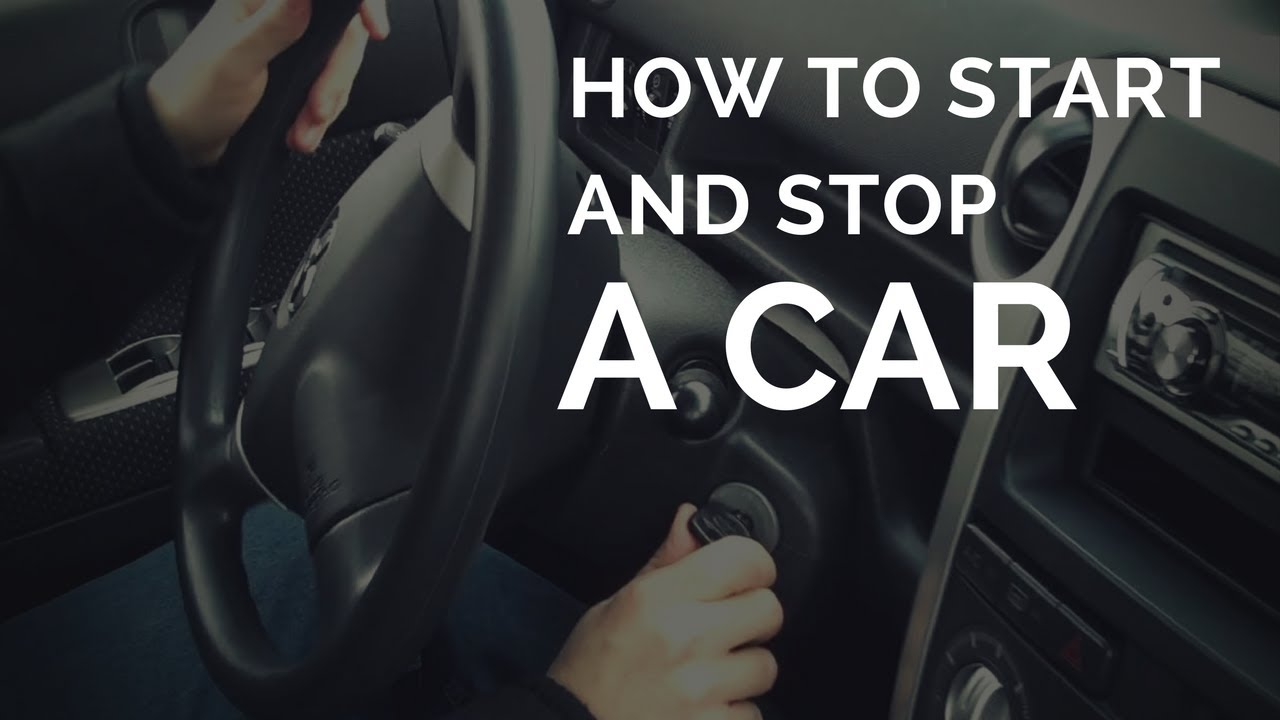 How To Start And Stop A Car Youtube