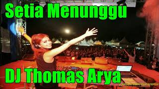 Setia Menunggu - (Remix Single Funkot Terbaru) DJ Thomas Arya FT Elsa Pitaloka 2018