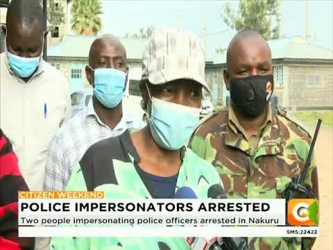 Two people impersonating police officers arrested in Nakuru