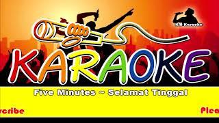 Download lagu Five Minutes ~ Selamat Tinggal Karaoke