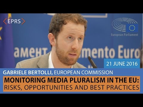 Media Pluralism in the EU: Risks, Opportunities, Best Practices, Gabriele Bertolli, 21 June 2016
