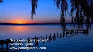 Recuerdos de Ypacaraí - Rolando Ojeda - www.portalguarani.com