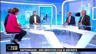Espionnage : des services pas si secrets #cdanslair 02.06.2018