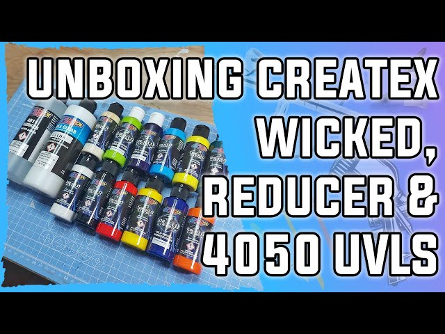 Unboxing Createx - Nuovi Wicked opachi, reducer 4011 & finitura 4050 UVLS