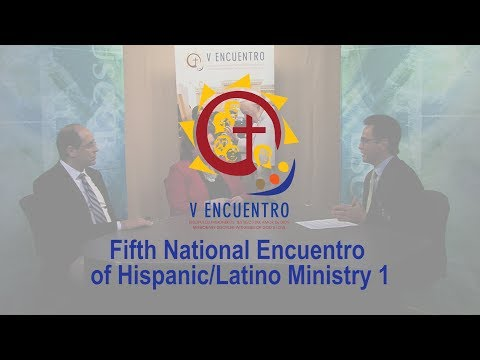 Fifth National Encuentro of Hispanic/Latino Ministry 1