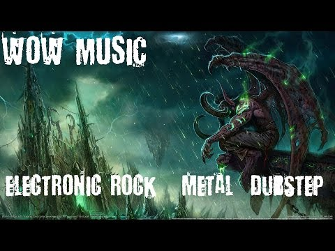 Gaming of Music - WoW Music [Electronic Rock/Metal/Dubstep]