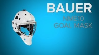 Bauer NME 10 Goal Mask