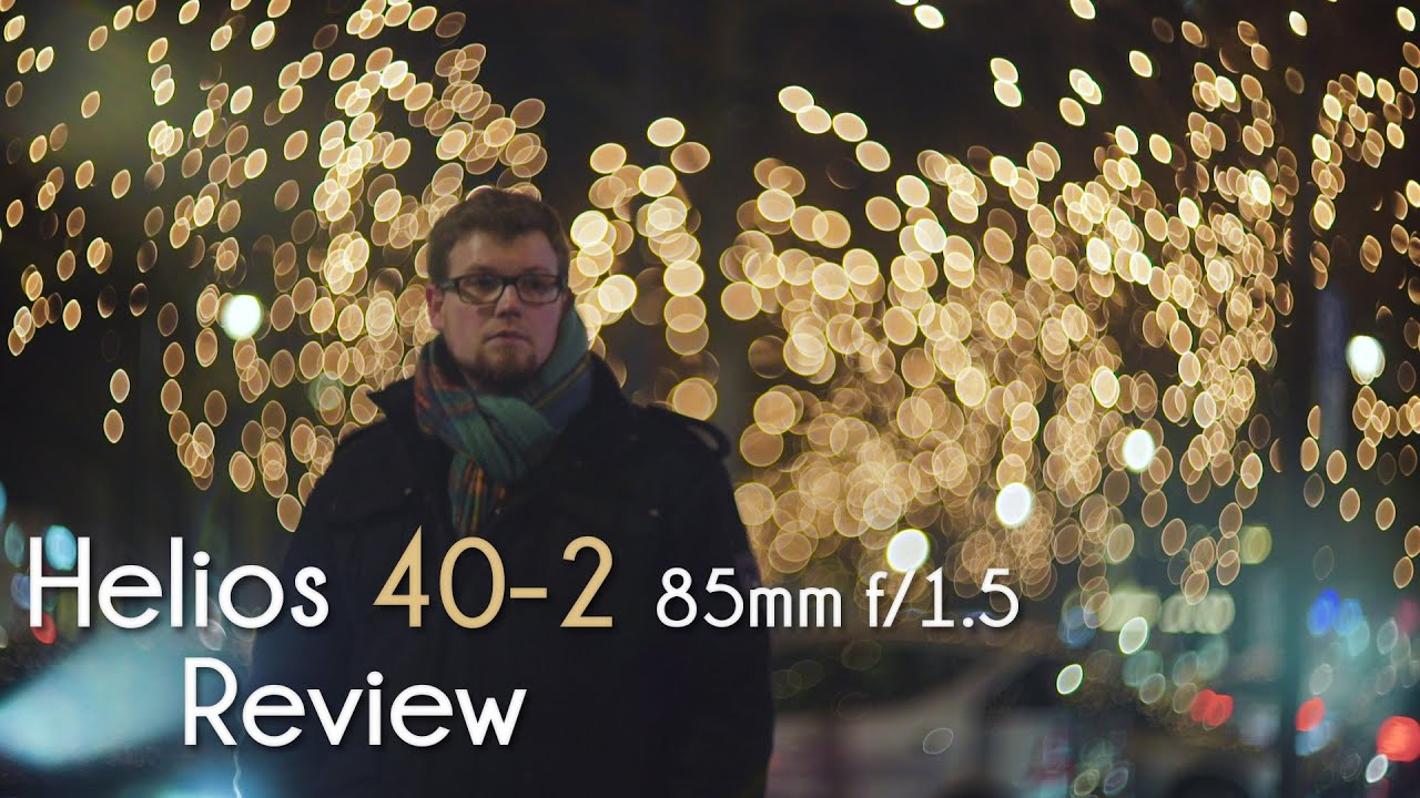Bokehlicious Helios 40 2 85mm F 1 5 Review Straight Outta Russia Youtube