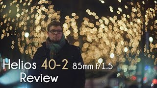 bokehlicious Helios 40-2 85mm f/1.5 REVIEW! Straight outta Russia!