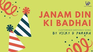 JANAM DIN KI BADHAI | VICKY D PAREKH | BIRTHDAY SONG Mp3