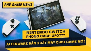 Phê Game News #60: Alienware biến cỗ PC thành máy chơi game cầm tay