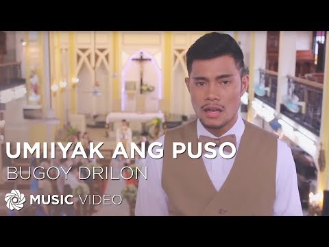 Umiiyak Ang Puso - Bugoy Drilon (Music Video)