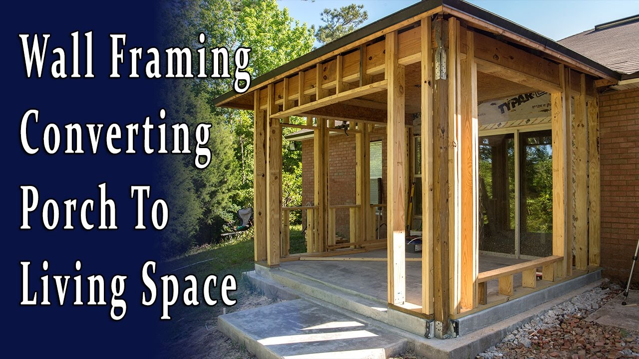 Wall Framing to Enclose Existing Covered Porch - YouTube